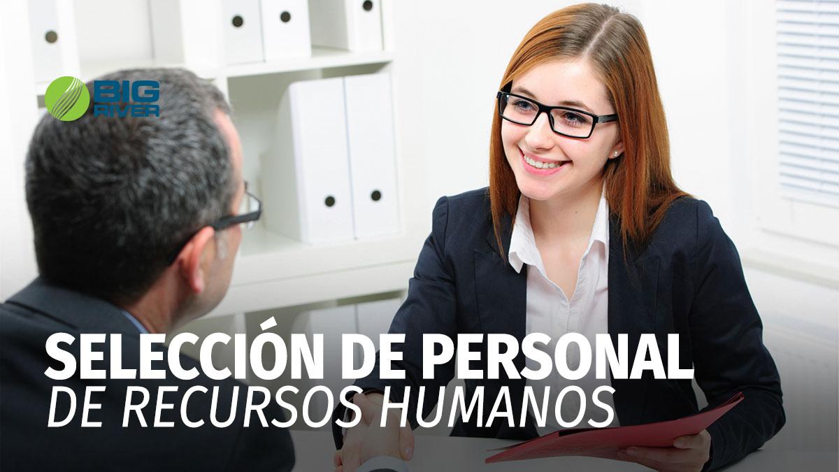SELECCIÓN DE PERSONAL DE RECURSOS HUMANOS