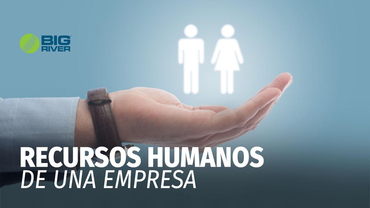 RECURSOS HUMANOS DE UNA EMPRESA