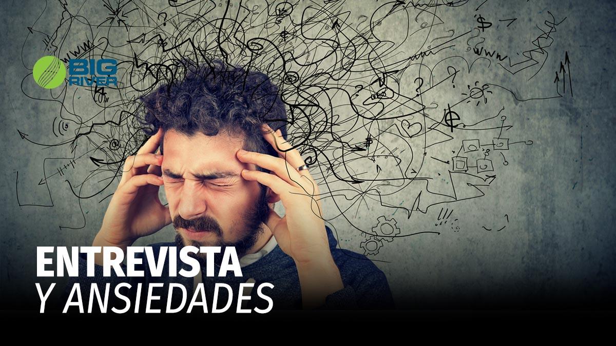 ENTREVISTA Y ANSIEDADES