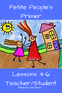 Petite People's Primer - Lessons 4, 5 and 6