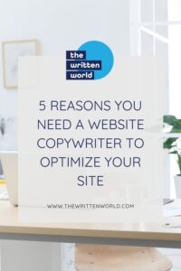 five reasons you need a website copywriter to optimise your site written on a light background with the written world logo