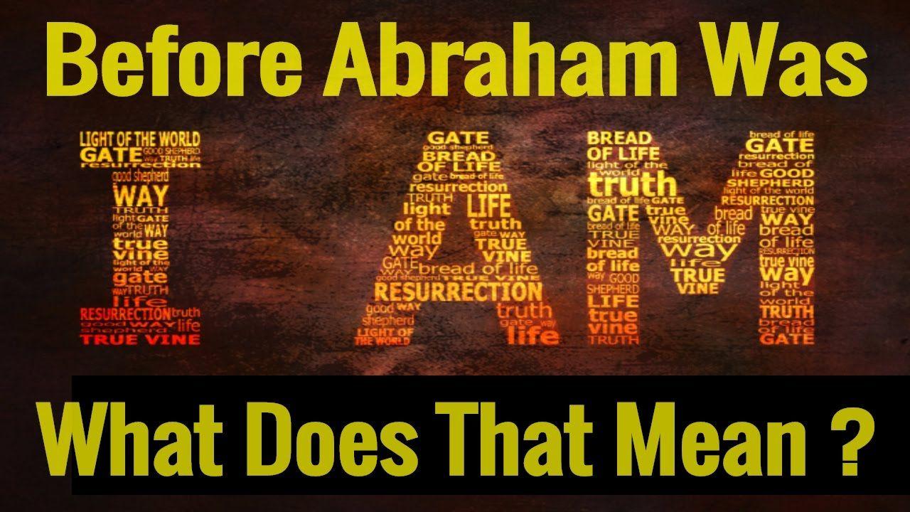 B4 Abraham I AM-What