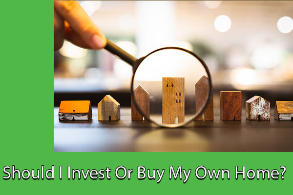 ZIN-Should-I-Invest-Or-Buy-My-Own-Home