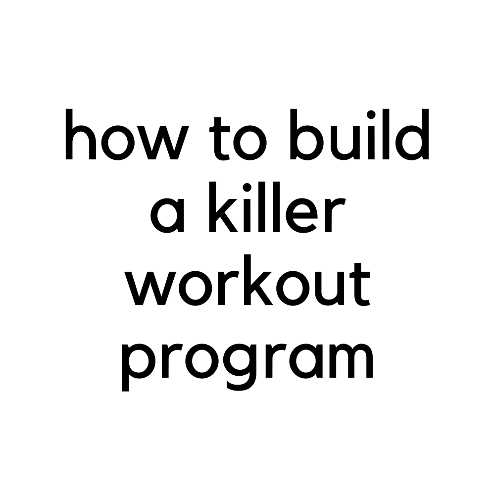 bowmarfitness how to build a killer work out program