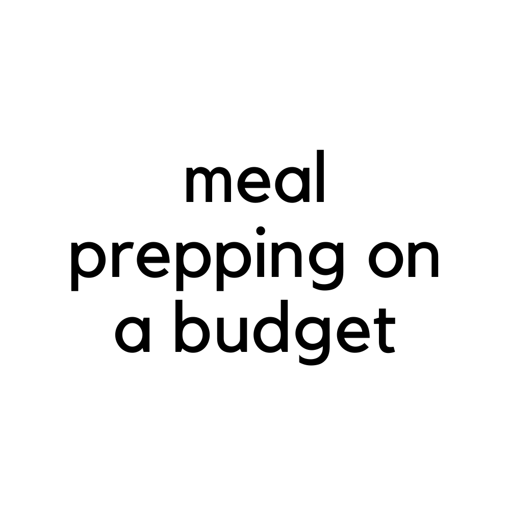 Meal Prepping on a Budget