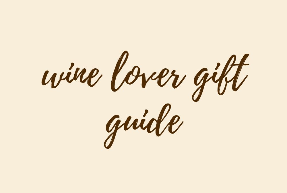 Wine Lover Gift Guide