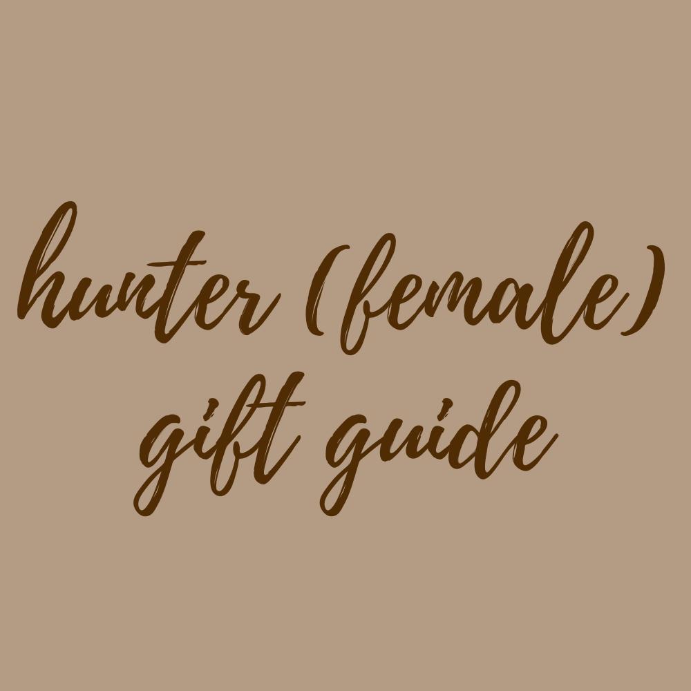 Hunter (Female) Gift Guide