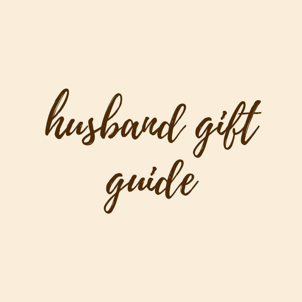 Husband Gift Guide