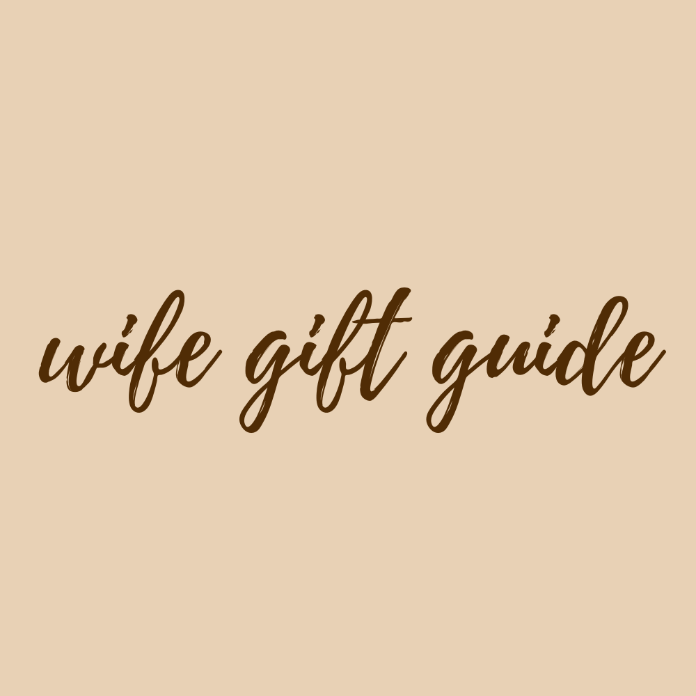 Wife Gift Guide
