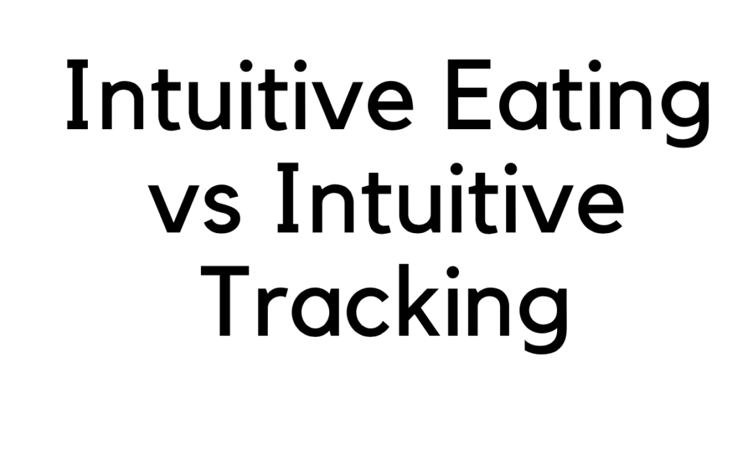 Intuitive Eating vs Intuitive Tracking