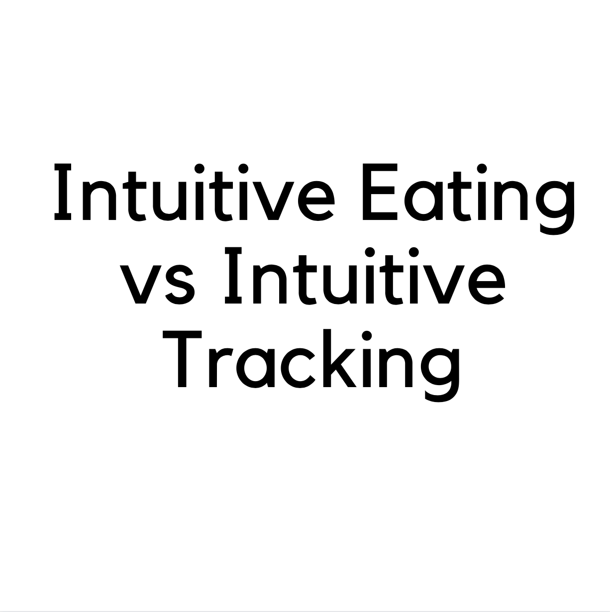 Intuitive Eating vs Intuitive Tracking sarah bowmar