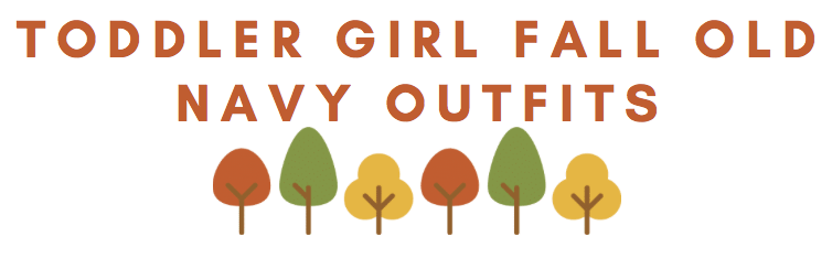 Toddler Girl Fall Old Navy Outfits