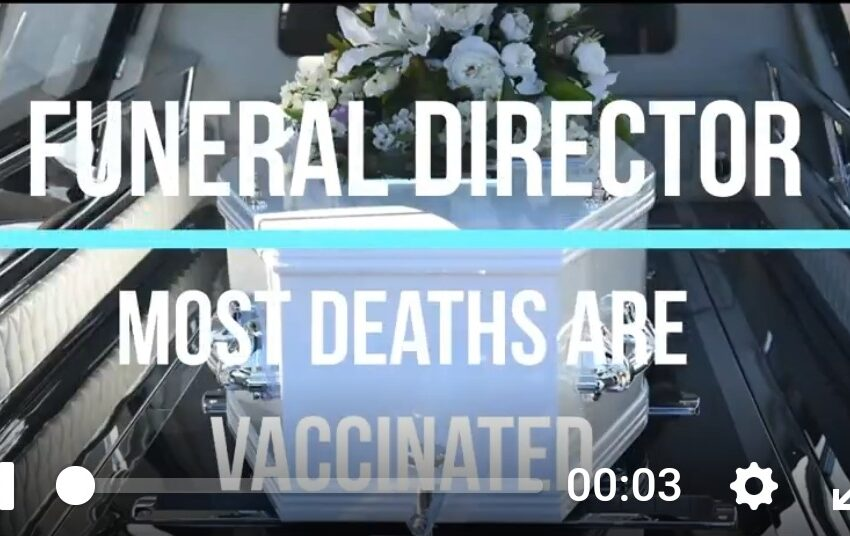 Aug 25th 2021 – A Funeral Director Speaks About the Reality – Most Deaths Are Vaccinated