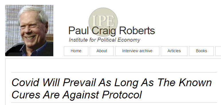 Paul Craig Roberts – Covid Will Prevail As Long As The Known Cures Are Against Protocol