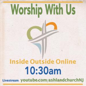 Logo & text: Ashland Church Logo and text: 33 E. Evesham Rd., Voorhees, NJ or youtube.com/ashlandchurchNJ