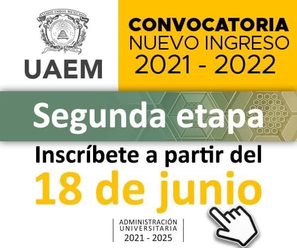 PUBLICA UAEM SEGUNDA CONVOCATORIA DE INGRESO