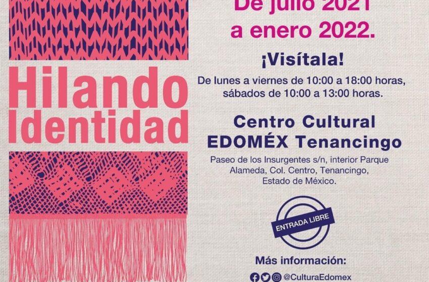 """INVITA CENTRO CULTURAL EDOMÉX TENANCINGO A LA EXPOSICIÓN """"HILANDO IDENTIDAD"""""""