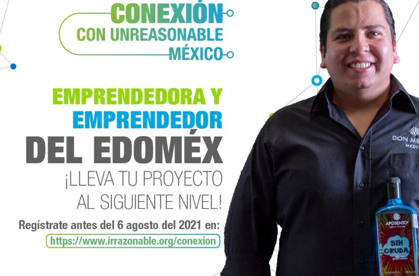 "LLEGA INICIATIVA ""IRRAZONABLE"" AL ESTADO DE MÉXICO PARA EMPRENDEDORES MEXIQUENSES"