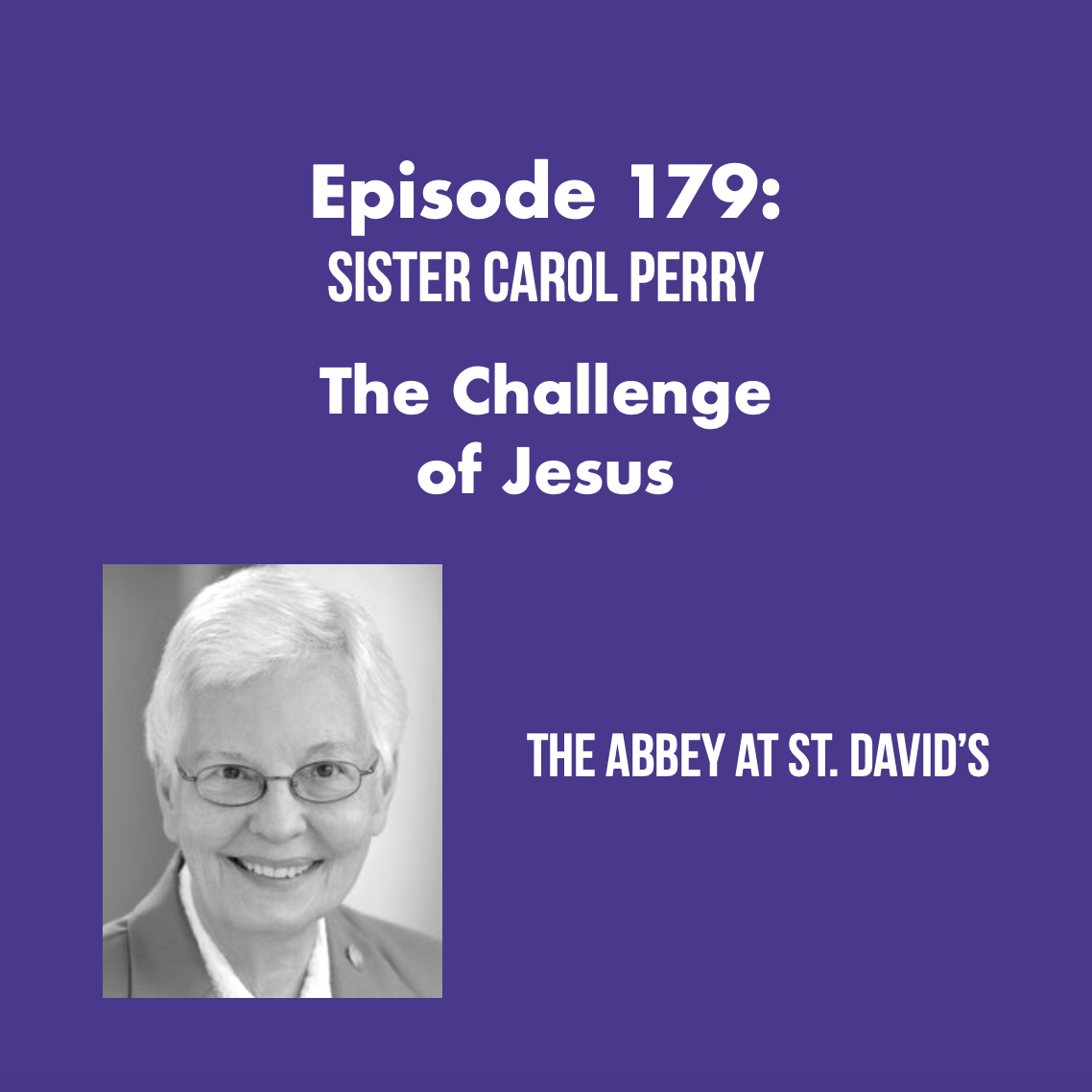Episode 179: The Challenge of Jesus with Sister Carol Perry