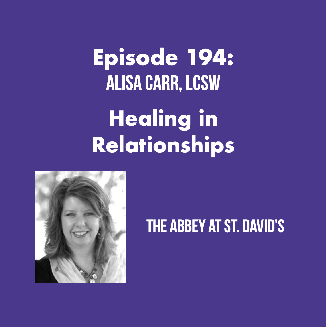 Episode 194: Healing in Relationships with Alisa Carr, LCSW