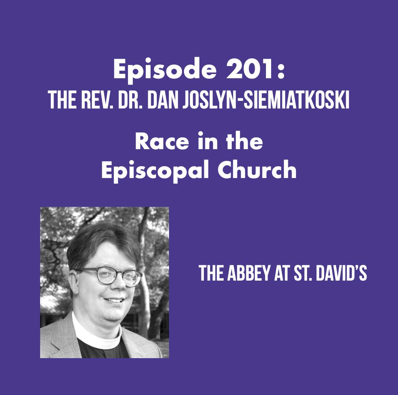 Episode 201: Race in the Episcopal Church with The Rev. Dr. Dan Joslyn-Siemiatkoski