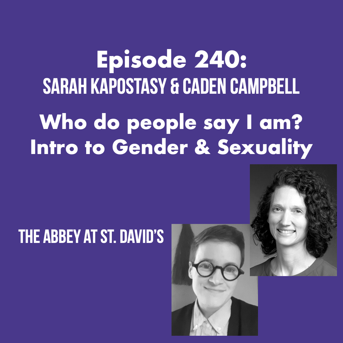 Episode 240: Who Do People Say I Am? Intro to Gender and Sexuality in Youth (and Everyone Else), with Sarah Kapostasy and Caden Campbell