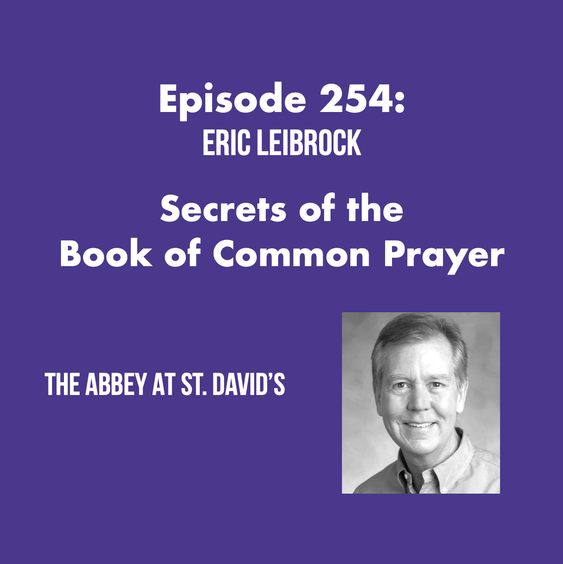 Episode 254: Secrets of the Book of Common Prayer with Eric Leibrock