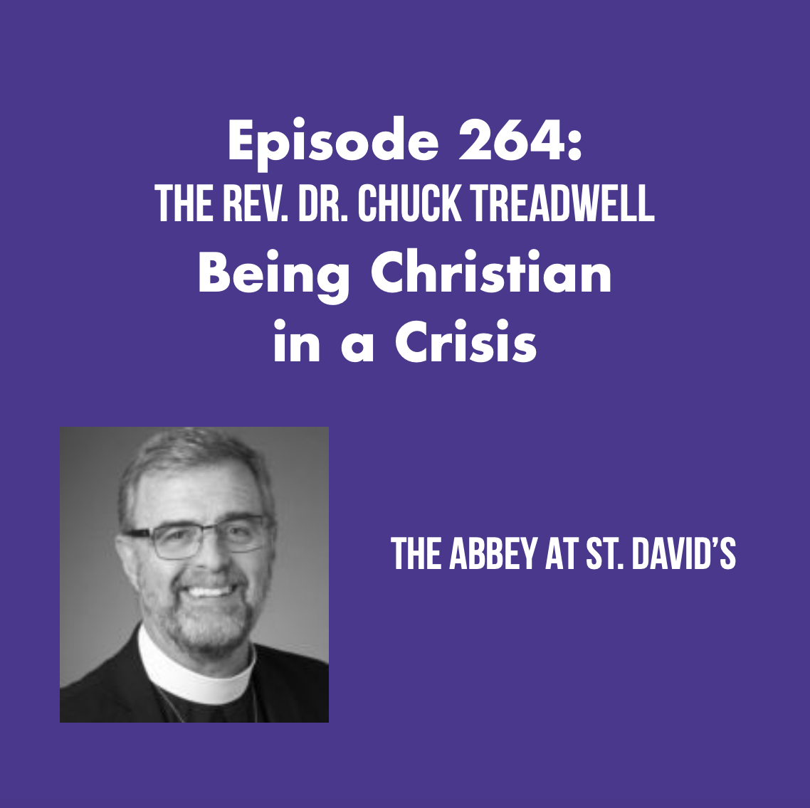 Episode 264: Being Christian in a Crisis with The Rev. Dr. Chuck Treadwell
