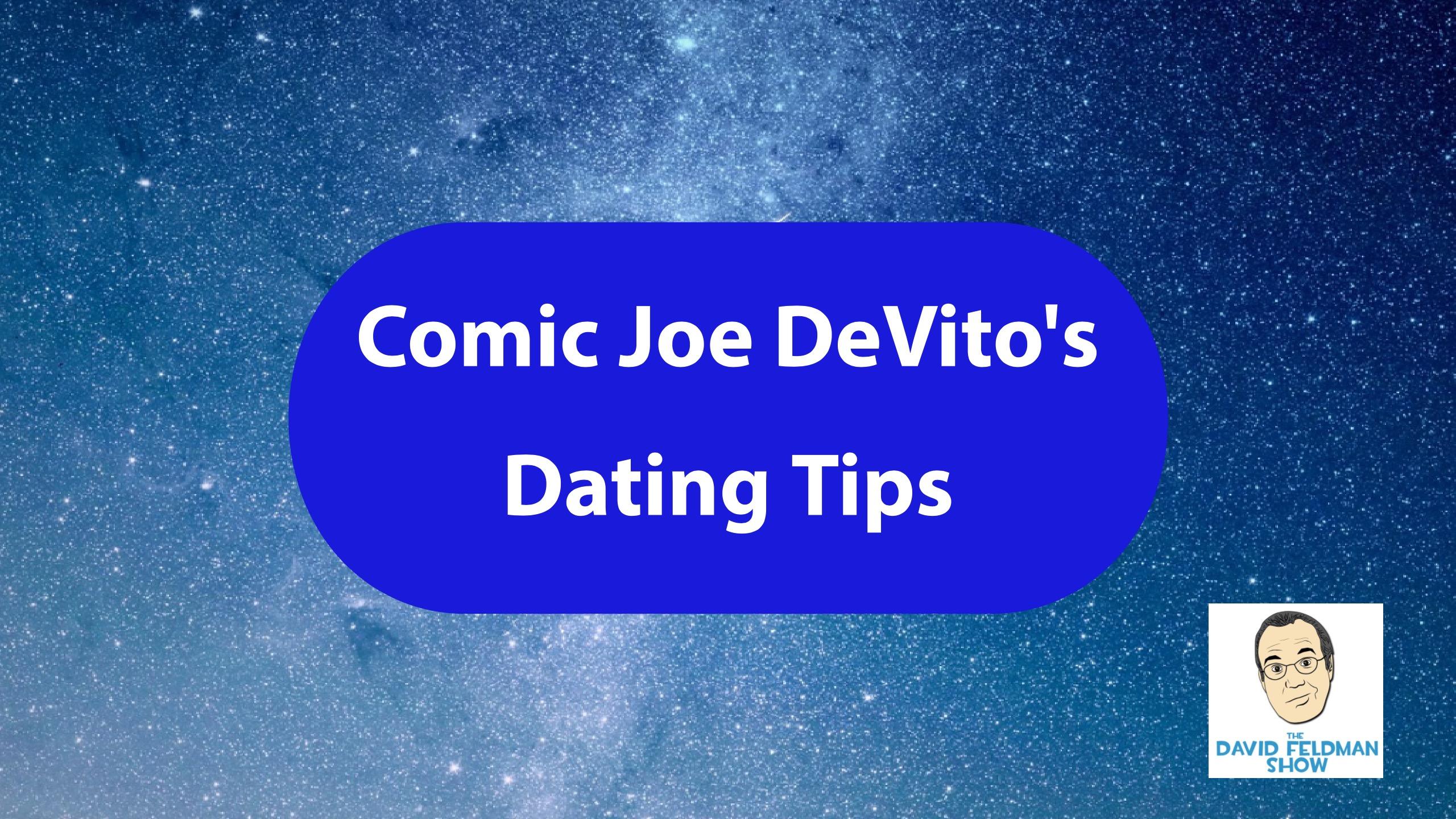 Joe Devito's dating tips