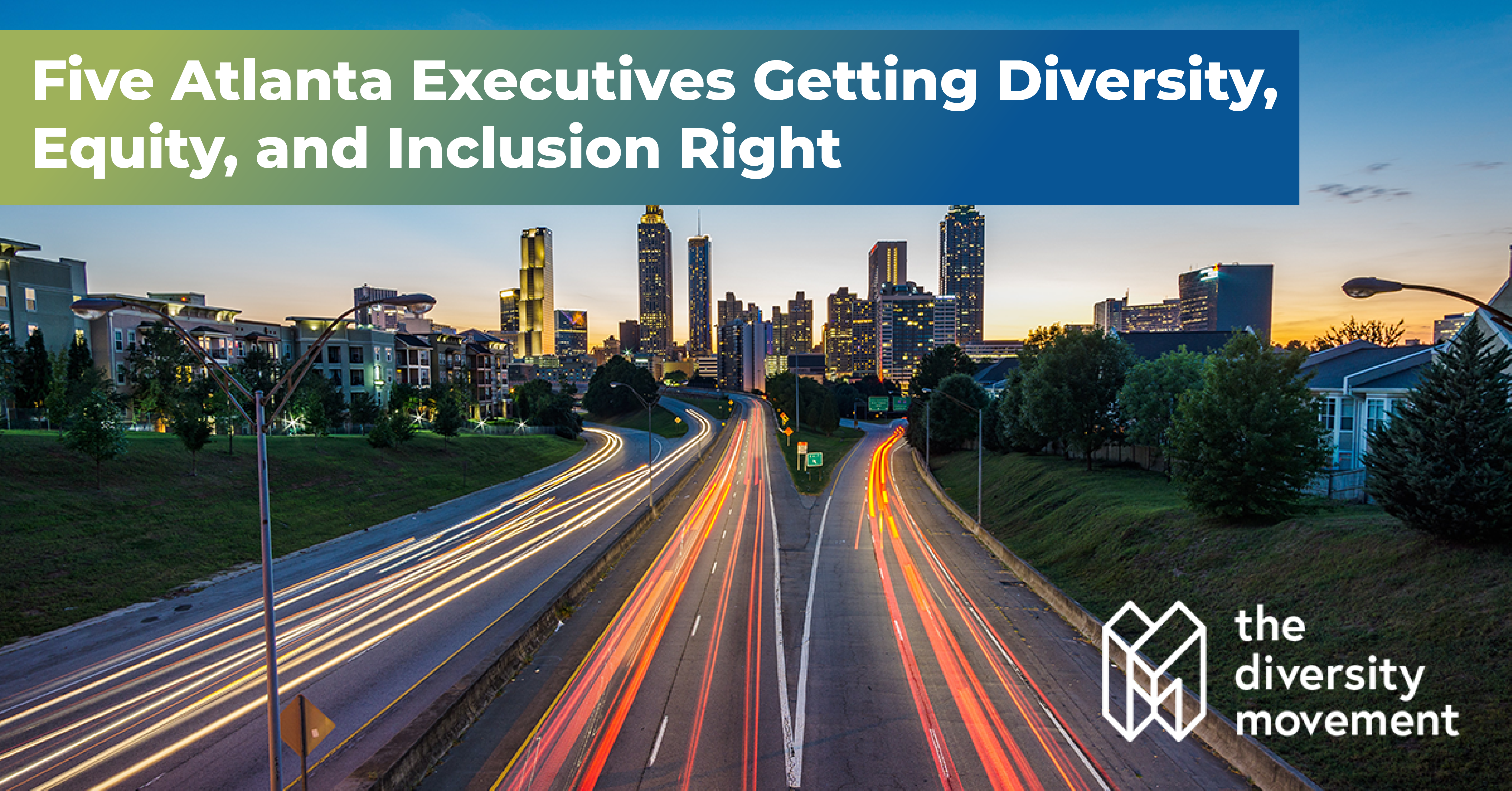 Five Atlanta Executives Getting Diversity, Equity, and Inclusion Right