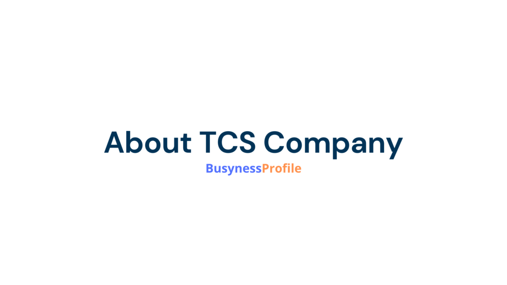 About TCS Company