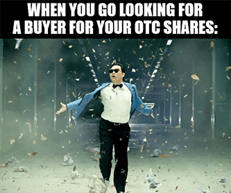 When you go looking for buyer for OTC shares meme