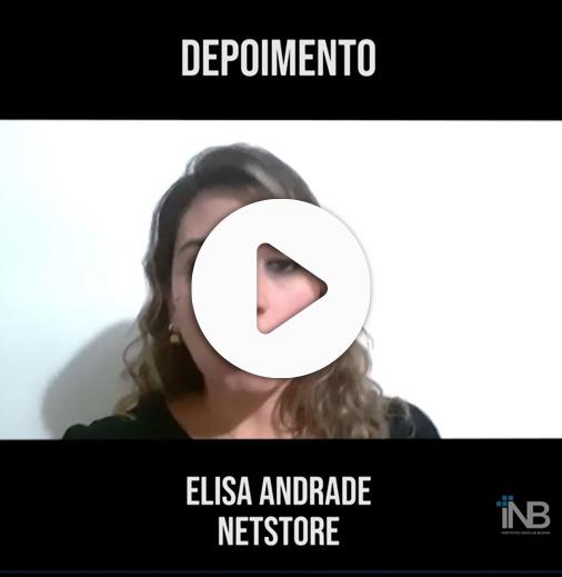 Depoimento – Elisa Andrade da NetStore
