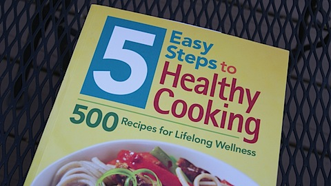 5 Easy Steps to Healthy Cooking: 500 Recipes for Lifelong Wellness