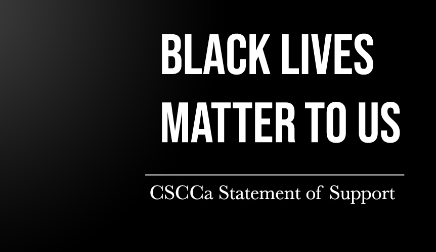 Black Lives Matter To Us: CSCCa Statement Of Support
