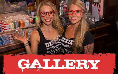 Photo Gallery - See everything that's happening at the Dixie Tavern!