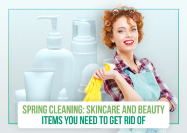 Spring Cleaning: Skincare and Beauty Items You Need to Get Rid Of