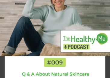 Q & A About Natural Skincare | The Healthy Me Podcast Episode 009