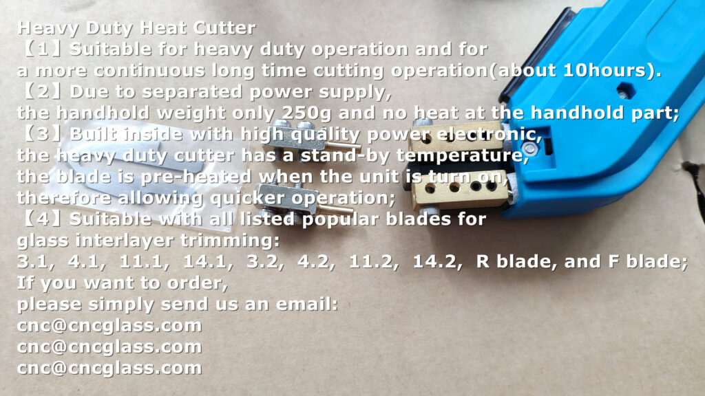 heavy duty heat cutter for long time cleaning of EVA PVB SGP INTERLAYERS glass edges (1)