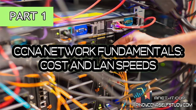 CCNA Network Fundamentals – Cost and LAN Speeds