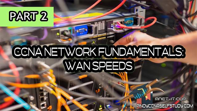 CCNA Network Fundamentals - WAN Speeds
