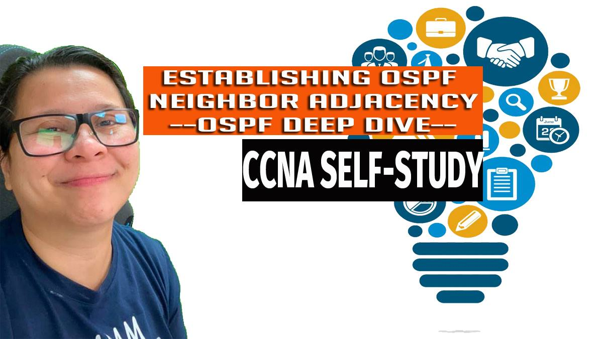 OSPF Deep Dive  Establishing OSPF Neighbor Adjacency  CCNA