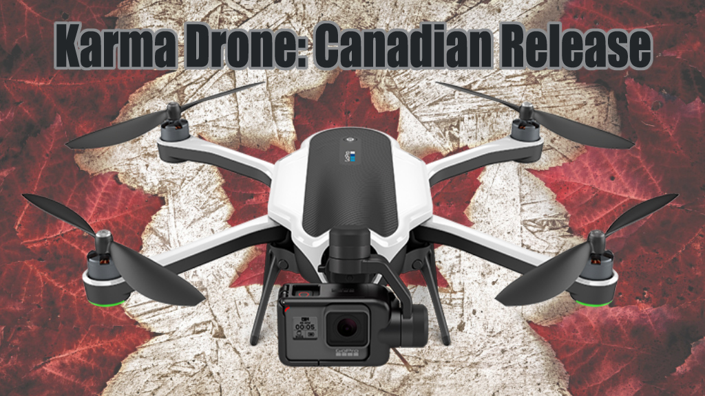 canadian release date for gopro karma drone