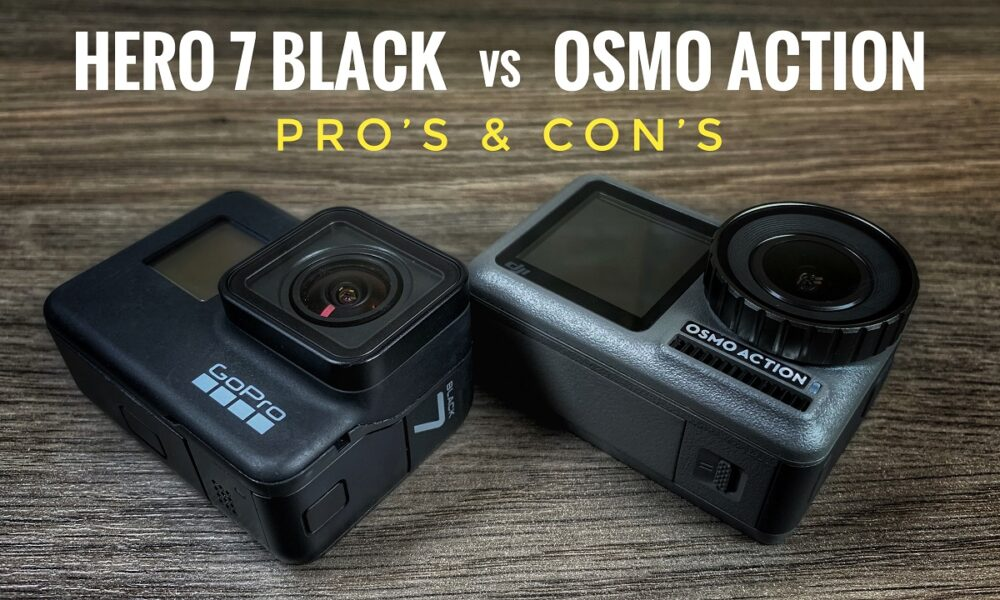 Pros and Cons Of The GoPro Hero 7 Black Versus The DJI Osmo