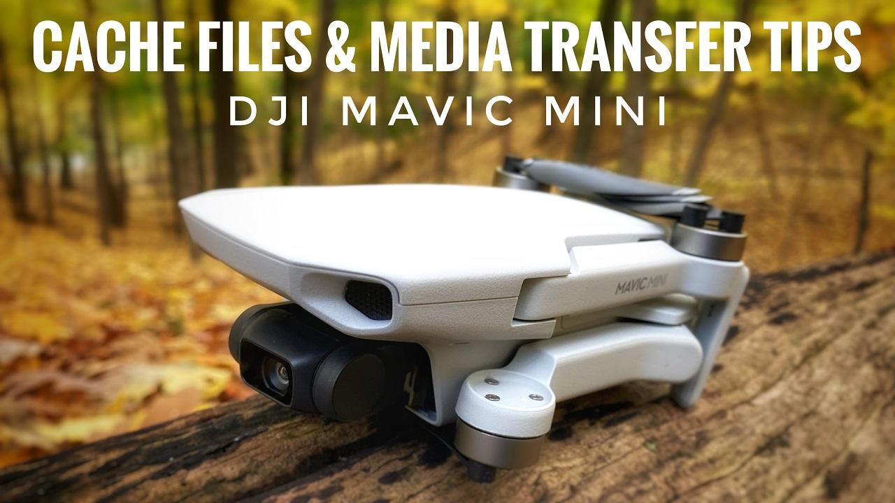 DJI Mavic Mini Cache Files Explained. How To Transfer Media.