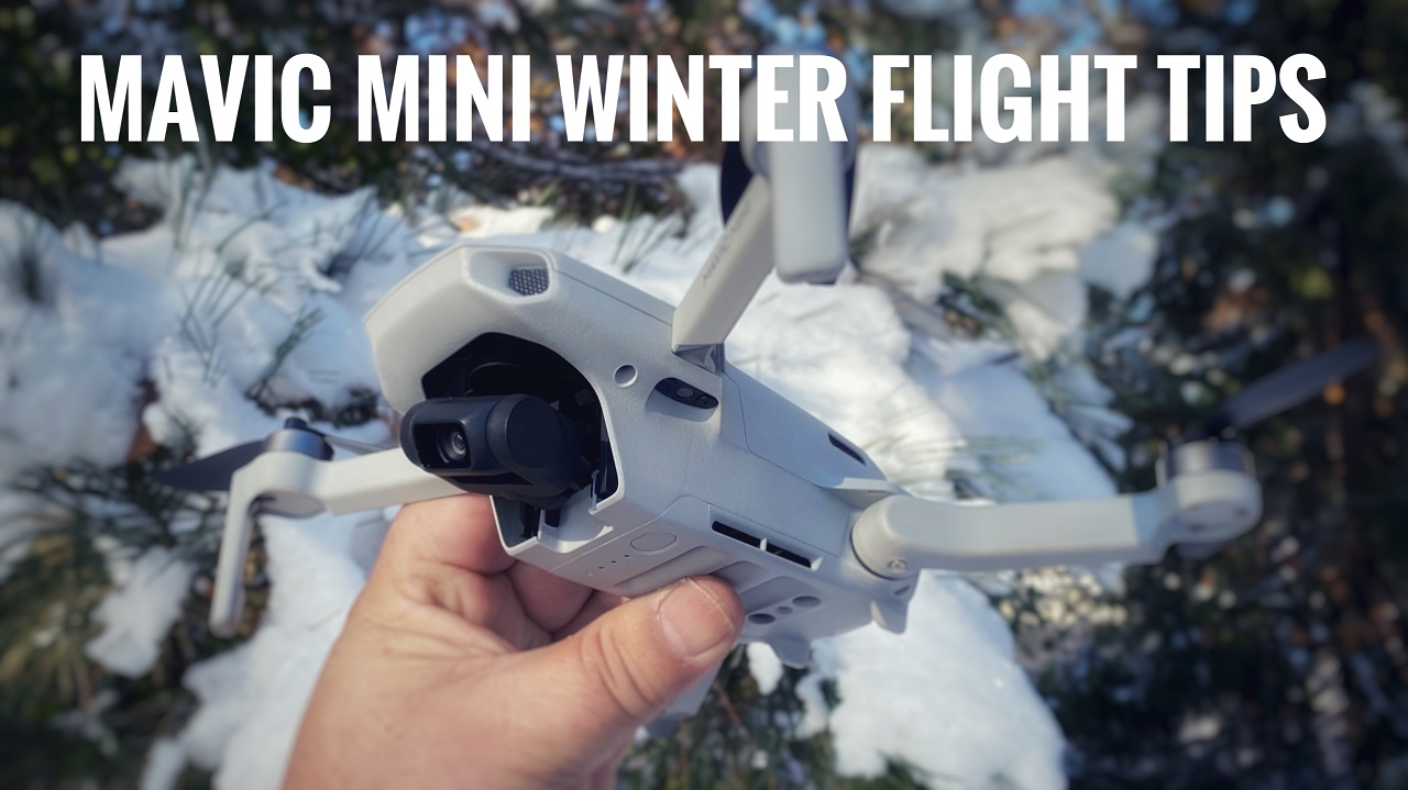 Tips and tricks for flying the DJI Mavic Mini in the winter and cold temperatures.