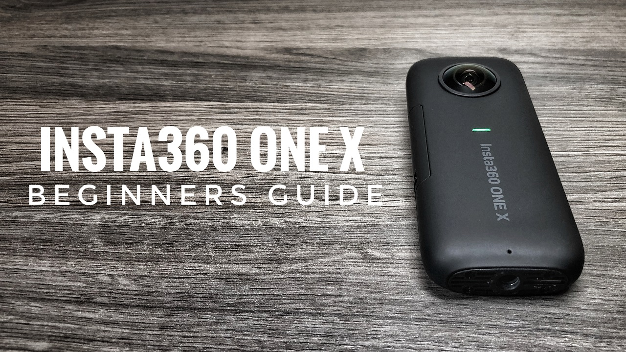 Insta360 One X beginners guide and tutorial.