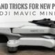 Tips and tricks for the DJI Mavic Mini.