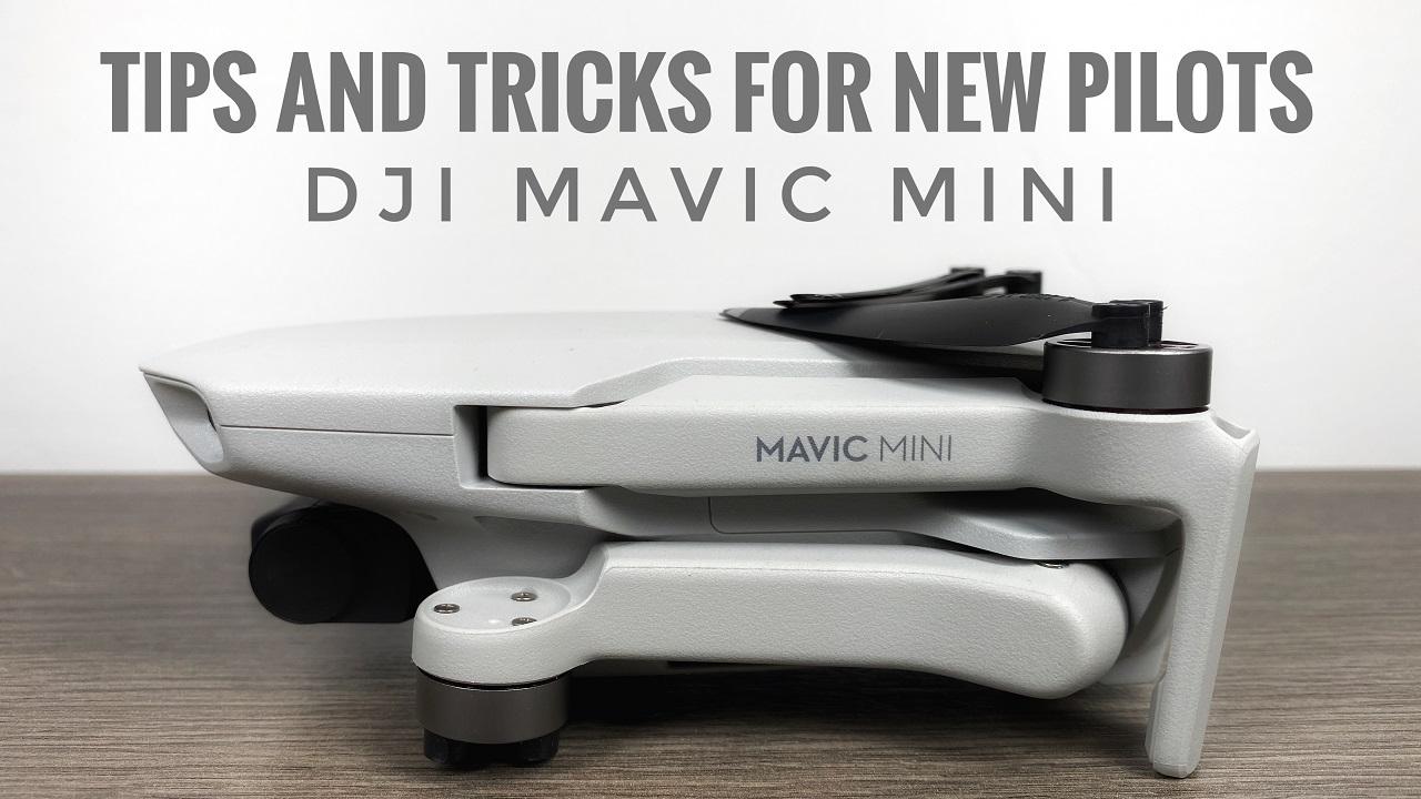 Tips and tricks for the DJI Mavic Mini.
