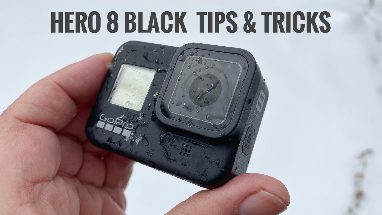 Tips and tricks for the GoPro Hero 8 Black.